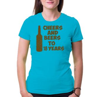 K narodeninám Tričko Cheers and beers to her 18 years