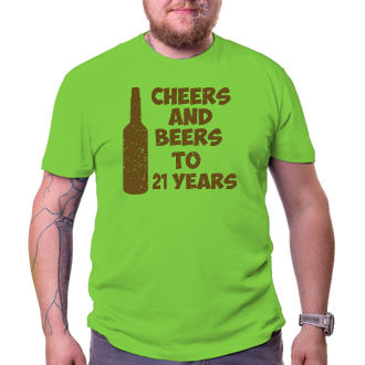 K narodeninám Tričko Cheers and beers to his 21 years