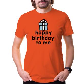 K narodeninám Tričko Happy birthday to me
