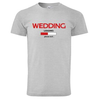 Rozlúčka so slobodou Tričko Wedding - loading