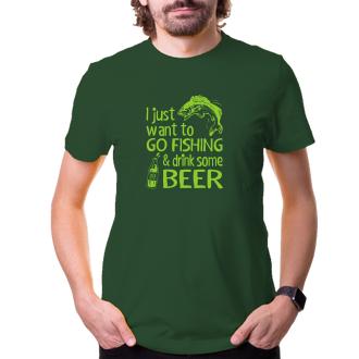 Tričko Go fishing and drink beer
