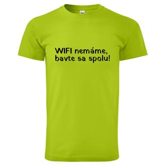 Tričko Chce tu niekto WIFI?