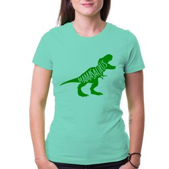 Pre mamičky Tričko Mamasaurus