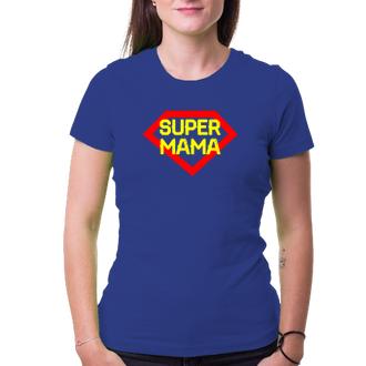 Pre mamičky Tričko Super mama