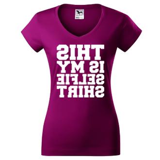 Tričko This is my selfie shirt
