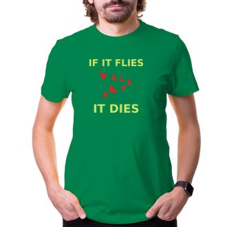 Poľovníci Tričko If it flies it dies