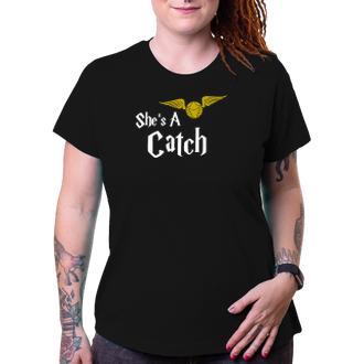 Tričko She 's a Catch