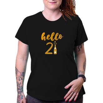 K narodeninám Narodeninové tričko Hello 21